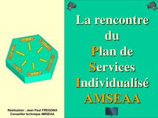 La rencontre du   P lan  de  S ervices  I ndividualisé AMSEAA
