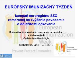 kampaň euroregiónu SZO zameranej na zvýšenie povedomia o dôležitosti očkovania