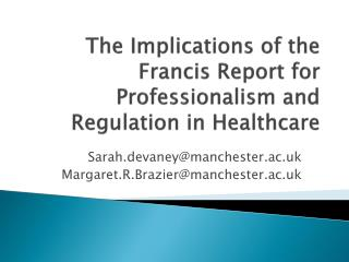The Implications of the Francis Report for Professionalism and Regulation in Healthcare