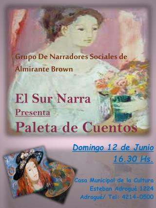 Grupo De Narradores Sociales de Almirante Brown El Sur Narra Presenta Paleta de Cuentos