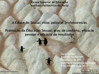 Carla Serrão  Docente na ESE-IPP Voluntária da APF Seminário de Educação Sexual
