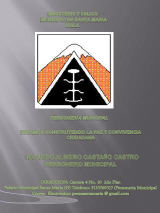 RICARDO ALBEIRO CASTA Ñ O CASTRO                    PERSONERO MUNICIPAL