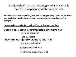 Uticaj torzionih oscilacija radnog vratila na varijable invertorski napajanog asinhronog motora