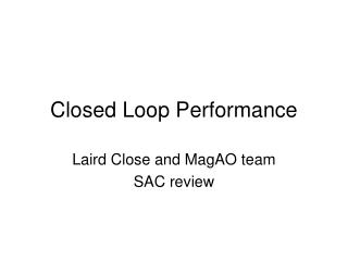 Closed Loop Performance