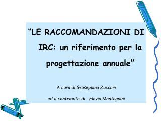 """""""LE RACCOMANDAZIONI DI IRC: un riferimento per la progettazione annuale"""""""