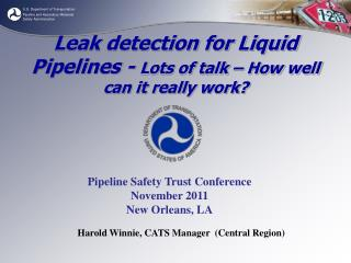 Leak detection for Liquid Pipelines -  Lots of talk – How well can it really work?