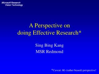 A Perspective on  doing Effective Research