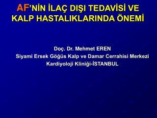 Do . Dr. Mehmet EREN Siyami Ersek G g s Kalp ve Damar Cerrahisi Merkezi Kardiyoloji Klinigi-ISTANBUL