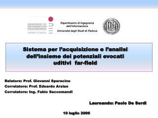Relatore: Prof. Giovanni Sparacino Correlatore: Prof. Edoardo Arslan