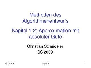 Methoden des Algorithmenentwurfs  Kapitel 1.2: Approximation mit absoluter G te