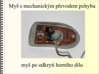 Myš s mechanickým převodem pohybu