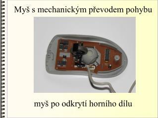 My� s mechanick�m p?evodem pohybu