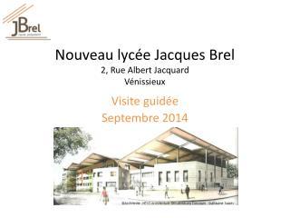 Nouveau lycée Jacques Brel 2, Rue Albert Jacquard Vénissieux