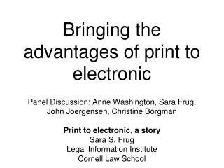 Bringing the advantages of print to electronic