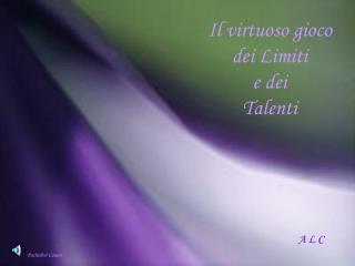 Il virtuoso gioco dei Limiti             e dei          Talenti