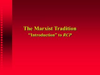 "The Marxist Tradition "" Introduction"" to  RCP"