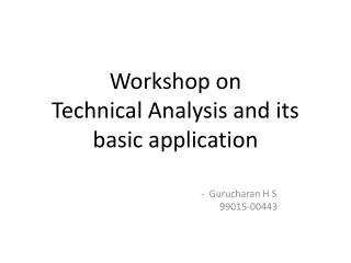 Workshop on  Technical Analysis and its basic application