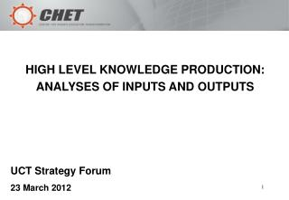 HIGH LEVEL KNOWLEDGE PRODUCTION:   ANALYSES OF INPUTS AND OUTPUTS