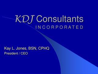 KDJ  Consultants                  I N C O R P O R A T E D