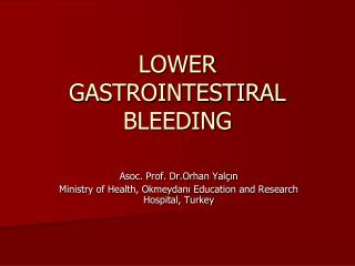 LOWER GASTROINTESTIRAL BLEEDING