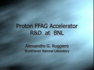 Proton FFAG Accelerator R&D  at  BNL