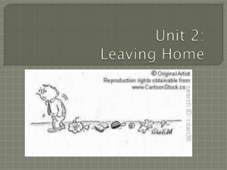 Unit 2: Leaving Home