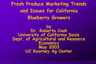 Fresh Produce Marketing Trends and Issues for California Blueberry Growers by Dr. Roberta Cook