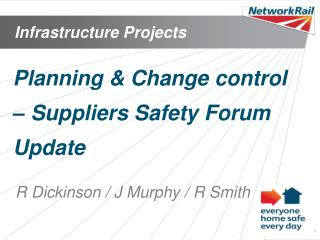 Planning & Change control – Suppliers Safety Forum Update