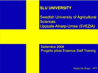 SLU UNIVERSITY Swedish University of Agricultural Sciences  Uppsala-Alnarp-Umea (SVEZIA)
