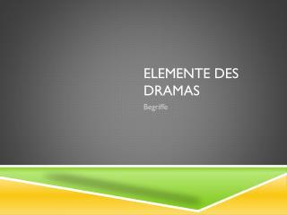 Elemente des Dramas