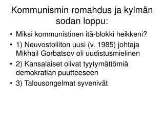 Kommunismin romahdus ja kylm n sodan loppu: