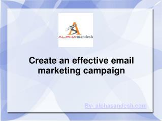 Create an effective email marketing campaign