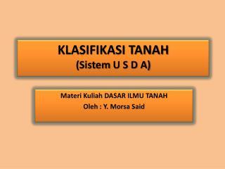 KLASIFIKASI TANAH ( Sistem  U S D A)