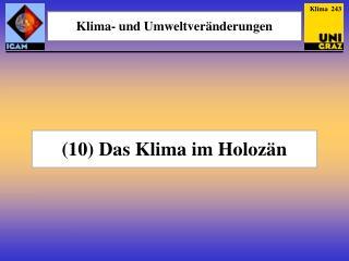 (10) Das Klima im Holoz�n