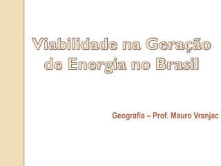 Viabilidade na Geração de Energia no Brasil