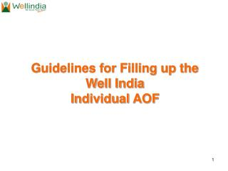 Guidelines for Filling up the  Well India Individual AOF