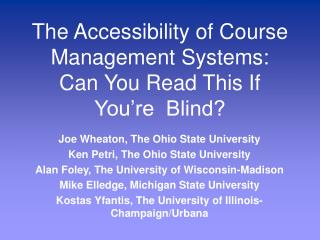 The Accessibility of Course Management Systems: Can You Read This If You're  Blind?