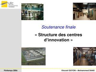 Soutenance finale « Structure des centres d'innovation»