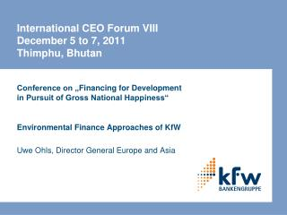 International CEO Forum VIII December 5 to 7, 2011 Thimphu, Bhutan