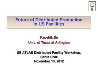 Future of Distributed Production in US Facilities