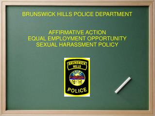 BRUNSWICK HILLS POLICE DEPARTMENT AFFIRMATIVE ACTION EQUAL EMPLOYMENT OPPORTUNITY