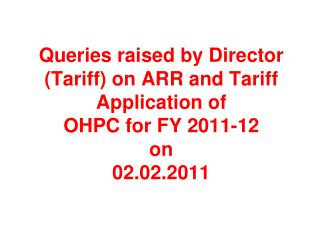 raised by Director  Tariff  on OHPC 2011
