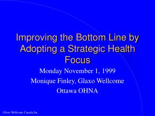 Improving the Bottom Line by Adopting a Strategic Health Focus