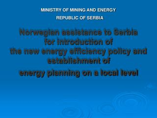 MINISTRY OF MINING AND ENERGY REPUBLIC OF SERBIA