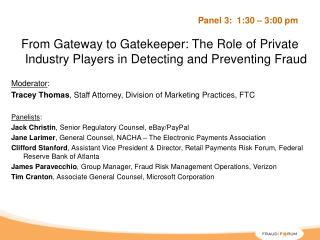 From Gateway to Gatekeeper: The Role of Private Industry Players in Detecting and Preventing Fraud