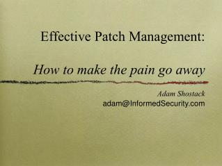 Effective Patch Management: How to make the pain go away