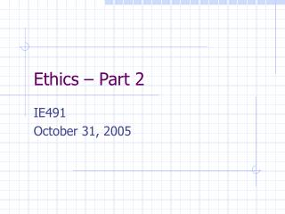 Ethics � Part 2