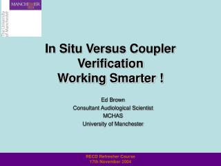 In Situ Versus Coupler Verification Working Smarter !