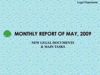 MONTHLY REPORT OF MAY, 2009 NEW LEGAL DOCUMENTS & MAIN TASKS