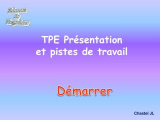 TPE Présentation  et pistes de travail